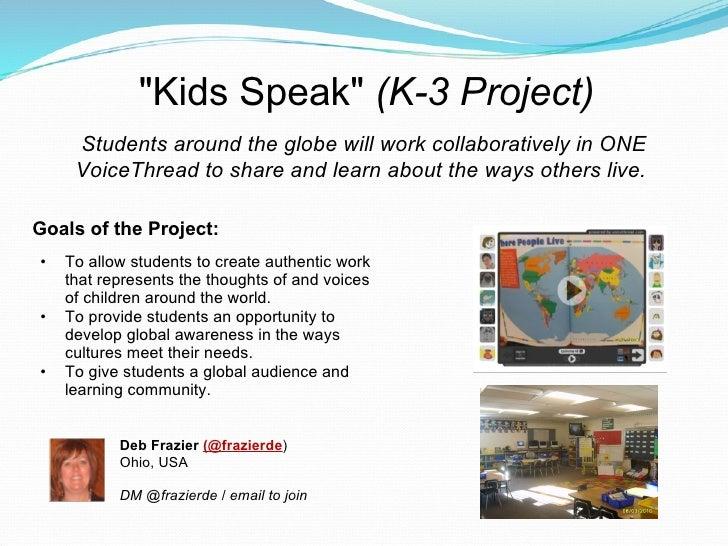 &quot;Kids Speak&quot; (K-3 Project) <ul><li>Goals of the Project: </li></ul><ul><ul><li>To allow students to create auth...