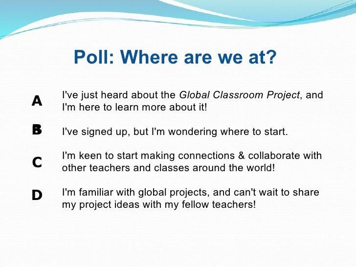 Poll: Where are we at? <ul><li>A </li></ul><ul><li>B  </li></ul><ul><li> </li></ul><ul><li>C </li></ul><ul><li>D </li><...