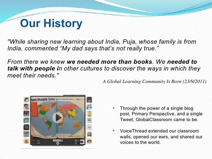 """Our History <ul><li>&quot;While sharing new learning about India, Puja, whose family is from India, commented """"My dad says..."""