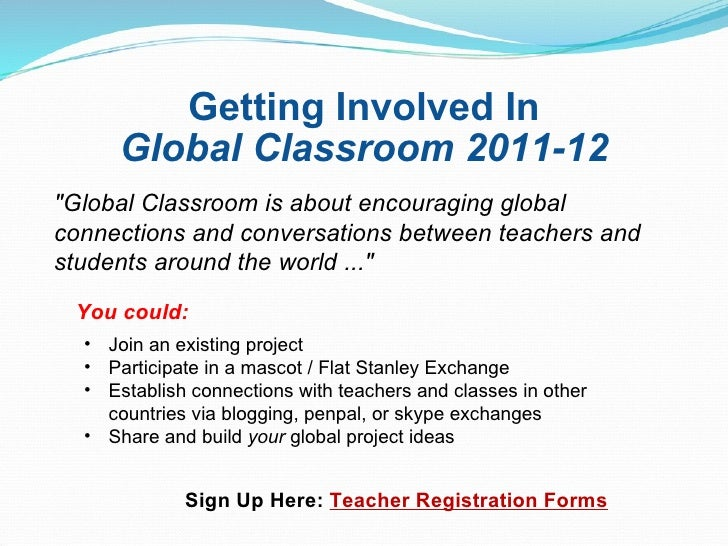 """Getting Involved In Global Classroom 2011-12 """"Global Classroom is about encouraging global connections and conversati..."""
