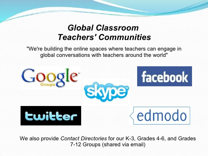 """Global Classroom Teachers' Communities """"We're building the online spaces where teachers can engage in global convers..."""