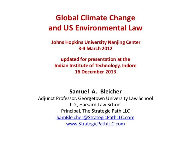 Global Climate Change and US Environmental Law Johns Hopkins University Nanjing Center 3-4 March 2012 updated for presenta...