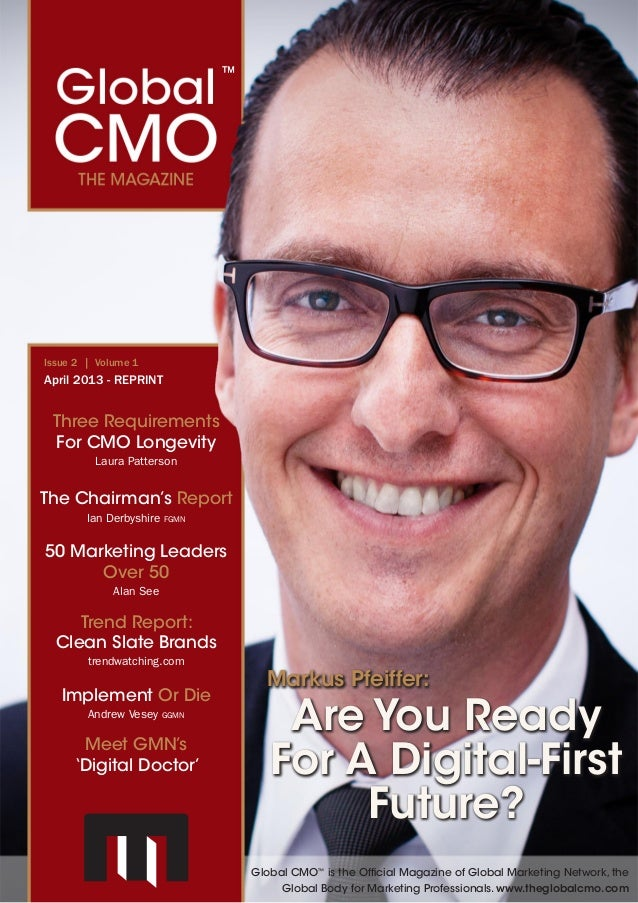 REPRINT - Global CMO™The Magazine - www.theglobalcmo.com April 2013 | 1Implement Or DieAndrew Vesey ggmnThe Chairman's Re...