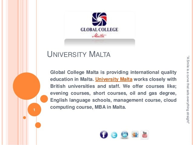 1  Global College Malta is providing international quality education in Malta. University Malta works closely with British...