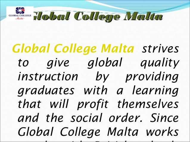 Global College Malta Global College Malta strives to give global quality instruction by providing graduates with a learnin...
