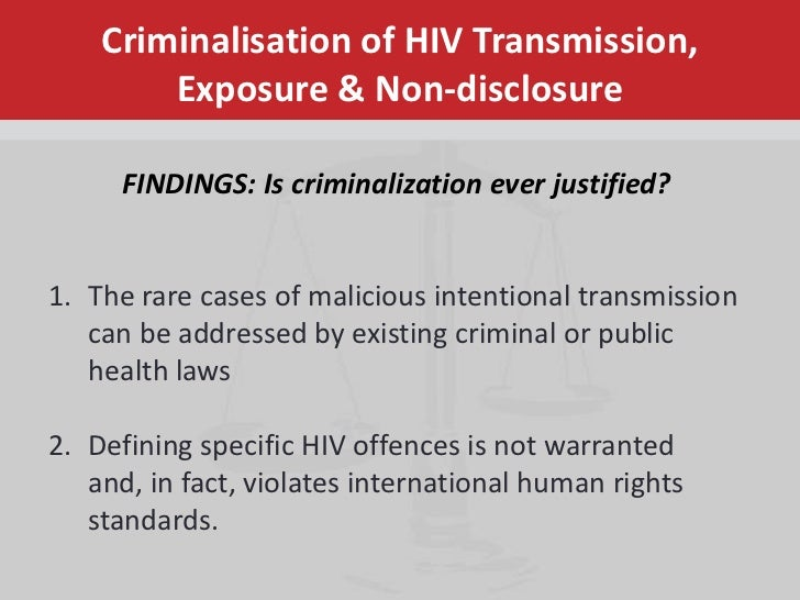 criminalization of hiv transmission Earlier this month, a 31-year-old woman in sweden was sentenced to one and a half years in prison for having unprotected sex without disclosing to her partner beforehand that she is living with hiv for anyone who cares about human rights from a health and discrimination angle, these cases raise.