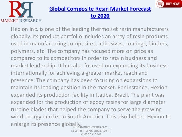 Global Composite Resin Market Forecast to 2020 Hexion Inc. is one of the leading thermo set resin manufacturers globally. ...