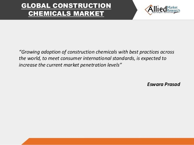 construction chemicals market global industry analysis The global construction chemicals market is expected to register a cagr of 606% during the forecast period, 2018 to 2023  31 industry value-chain analysis 32.