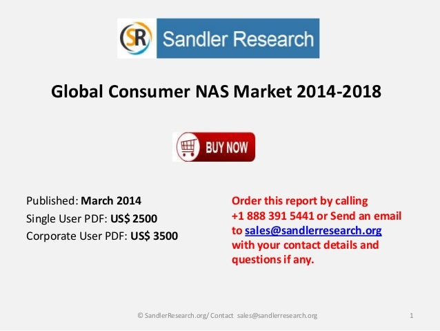 Global Consumer NAS Market 2014-2018 Order this report by calling +1 888 391 5441 or Send an email to sales@sandlerresearc...