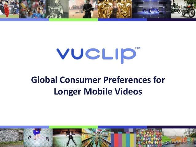 Global Consumer Preferences for Longer Mobile Videos