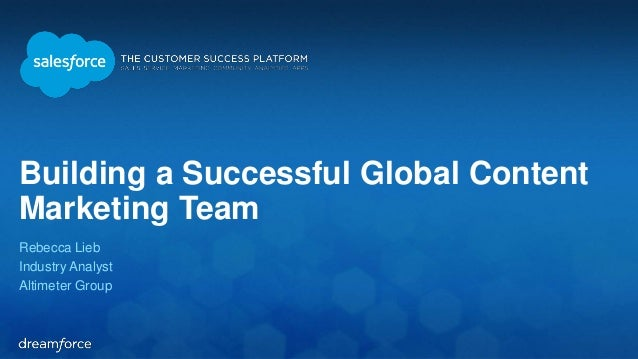 Building a Successful Global Content  Marketing Team  Rebecca Lieb  Industry Analyst  Altimeter Group