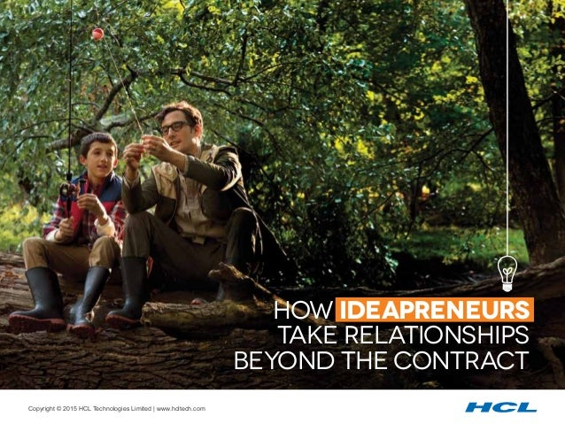Copyright © 2015 HCL Technologies Limited | www.hcltech.com1 how ideapreneurs take relationships beyond the contract Copyr...