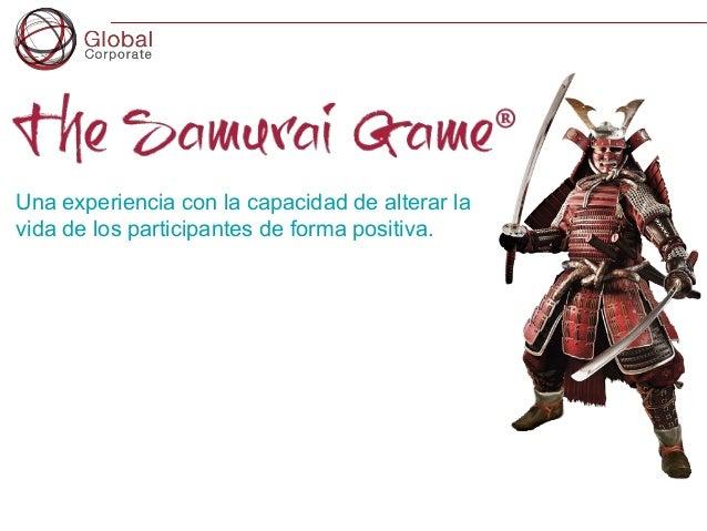 Una experiencia con la capacidad de alterar la  vida de los participantes de forma positiva.  Global Corporate. 2014. All ...