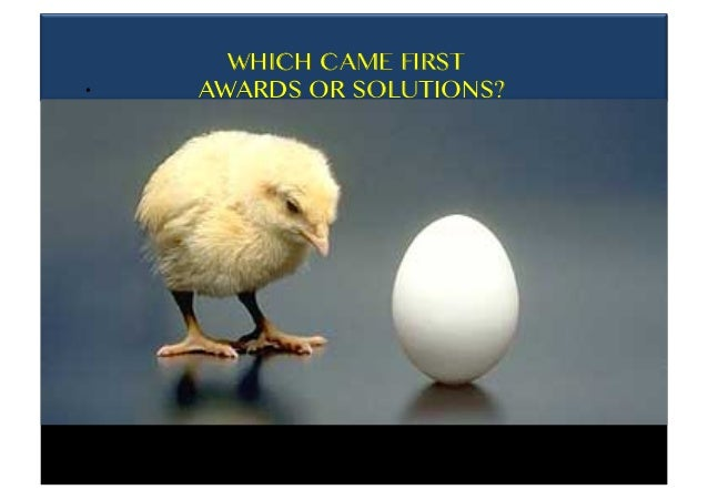 WHICH CAME FIRST AWARDS OR SOLUTIONS