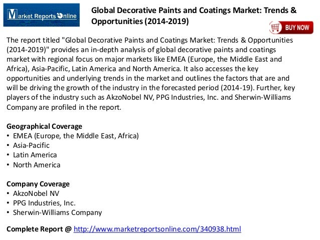 Complete Report @ http://www.marketreportsonline.com/340938.html Global Decorative Paints and Coatings Market: Trends & Op...