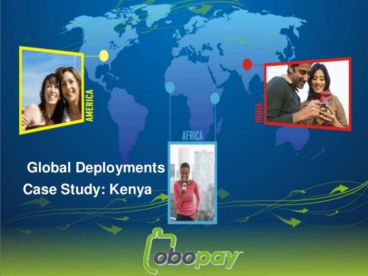 Global Deployments<br />Case Study: Kenya<br />