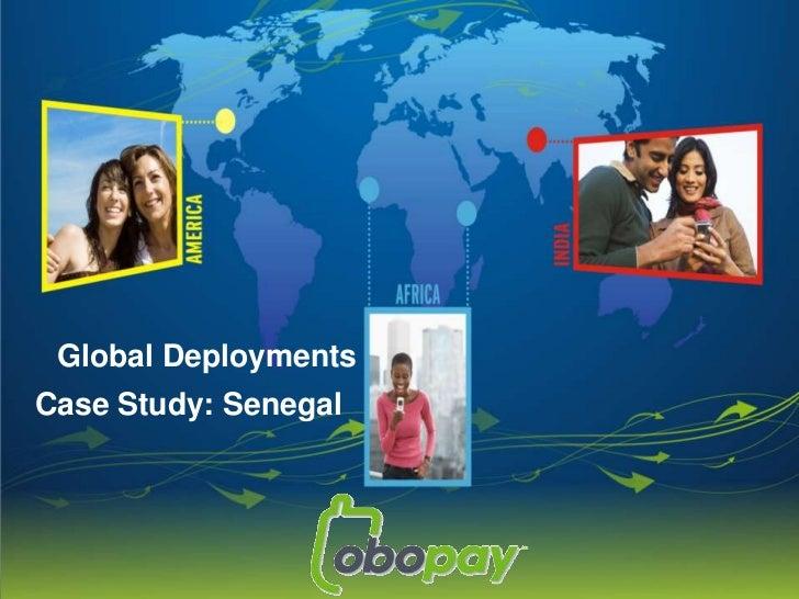 Global Deployments<br />Case Study: Senegal<br />