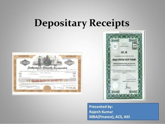 Depositary Receipts  Presented by:  Rajesh Kumar  MBA(Finance), ACS, AIII