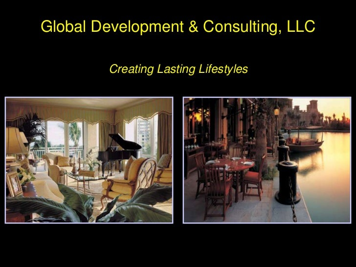 Global Development & Consulting, LLCCreating Lasting Lifestyles<br />