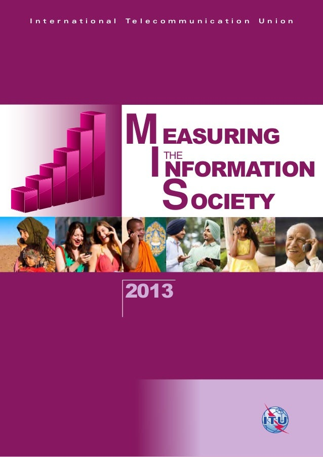 2013  I n t e r n a t i o n a l  Te l e c o m m u n i c a t i o n  Measuring Information Society  Printed in Switzerland G...