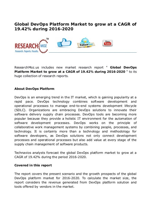 Global DevOps Platform Market to grow at a CAGR of 19.42% during 2016-2020  ResearchMoz.us includes new market research ...