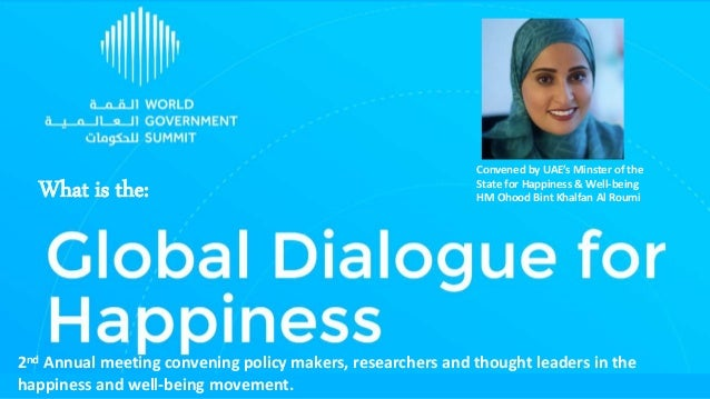 What is the: Convened by UAE's Minster of the State for Happiness & Well-being HM Ohood Bint Khalfan Al Roumi 2nd Annual m...