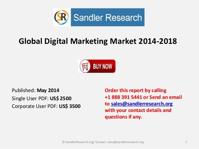 Global Digital Marketing Market 2014-2018 Order this report by calling +1 888 391 5441 or Send an email to sales@sandlerre...
