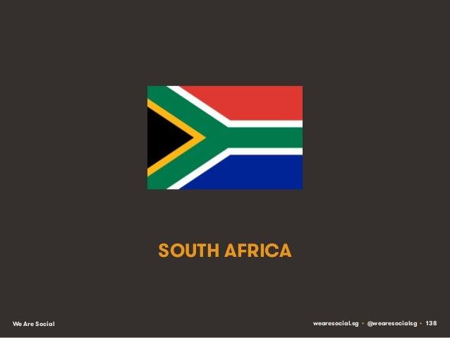 SOUTH AFRICA  We Are Social  wearesocial.sg • @wearesocialsg • 138