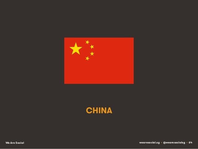 CHINA  We Are Social  wearesocial.sg • @wearesocialsg • 64