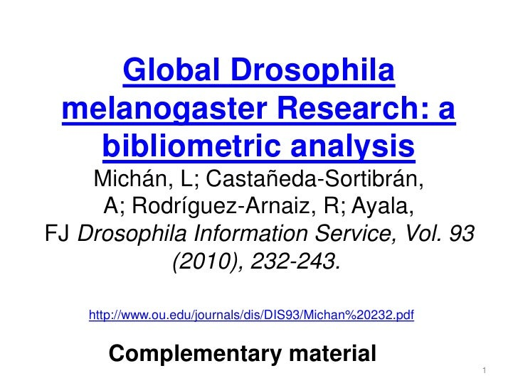 Global Drosophila melanogaster Research: a   bibliometric analysis    Michán, L; Castañeda-Sortibrán,     A; Rodríguez-Arn...