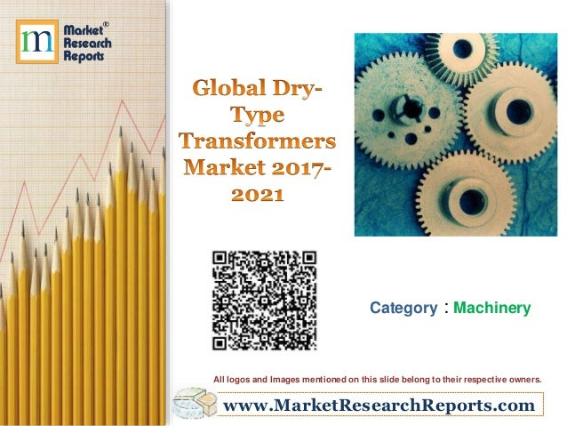 Global Dry-Type Transformers Market 2017 - 2021