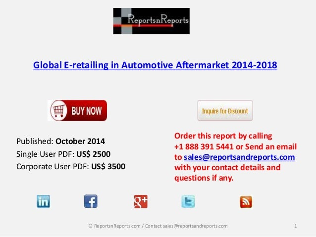 global e retailing in automotive aftermarket 2014 2018 Automotive e-commerce market is expected to grow at 6% cagr by 2023  id:  mrfr/am/3261-hcrr | september, 2018 | region: global | 111 pages   automotive aftermarket is also witnessing a gradual shift from traditional   automotive e-commerce market, by consumer, 2015-2023 (usd  million.