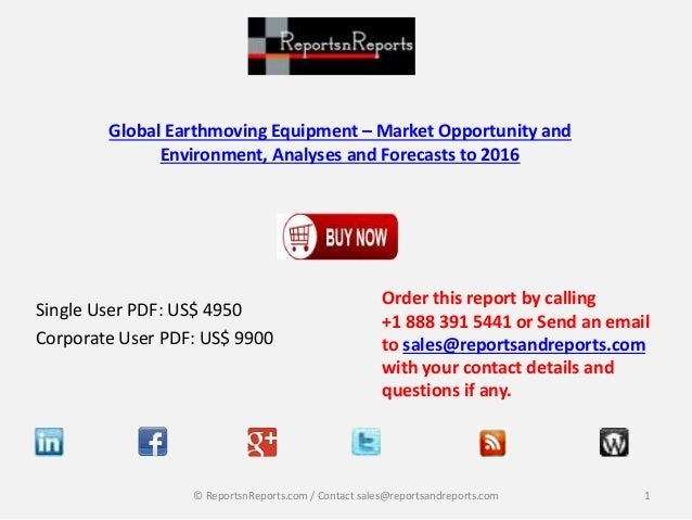 Global Earthmoving Equipment – Market Opportunity and Environment, Analyses and Forecasts to 2016 Single User PDF: US$ 495...
