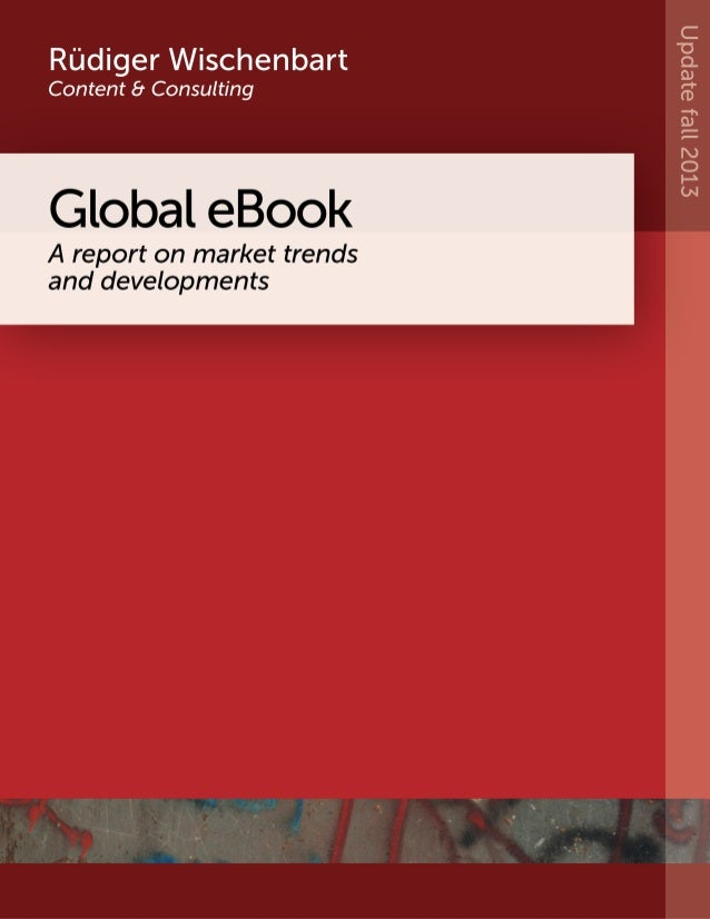 Contents About the Global eBook Report Executive Summary. . . . . . . . . . . . . . . . . . . . . . . . . . . . . . . . . ...