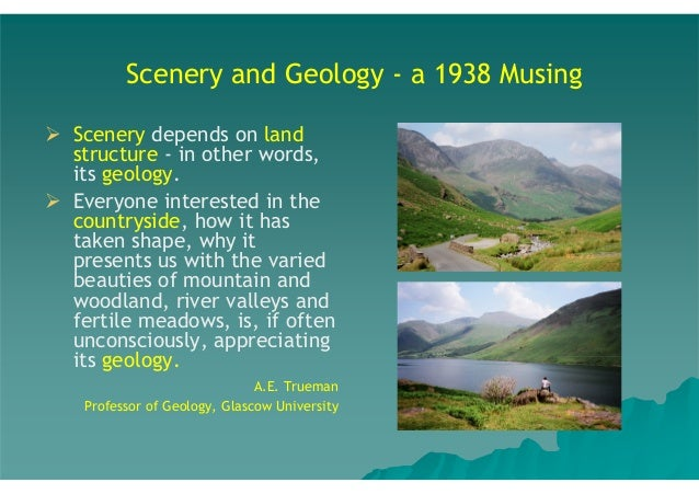Scenery and Geology - a 1938 Musing Scenery depends on land structure - in other words, its geology. Everyone interested i...