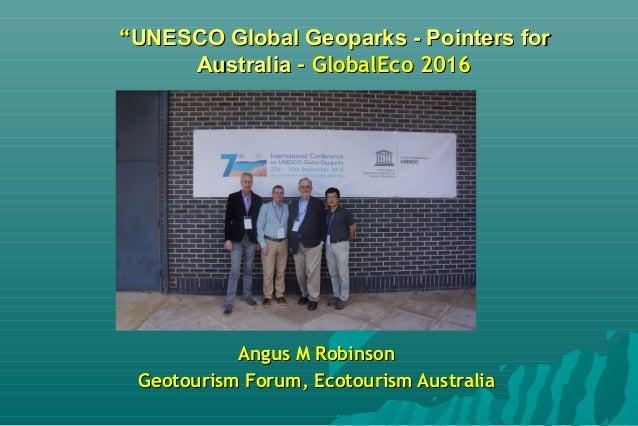 """""UNESCO Global Geoparks - Pointers forUNESCO Global Geoparks - Pointers for AustraliaAustralia - GlobalEco 2016- GlobalEc..."