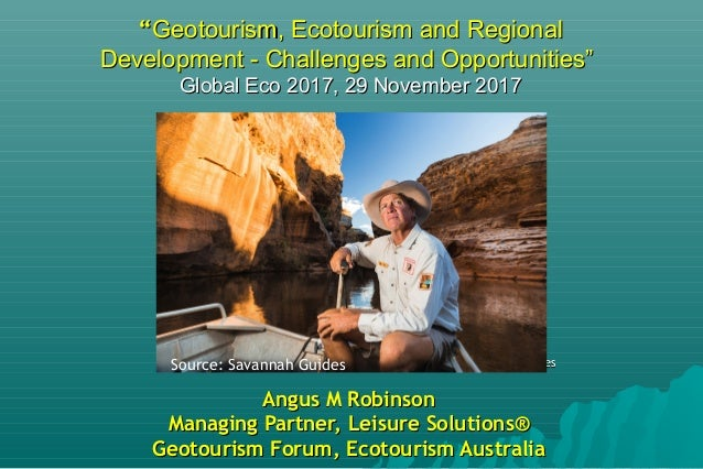 """""Geotourism, Ecotourism and RegionalGeotourism, Ecotourism and Regional Development - Challenges and Opportunities""Develo..."