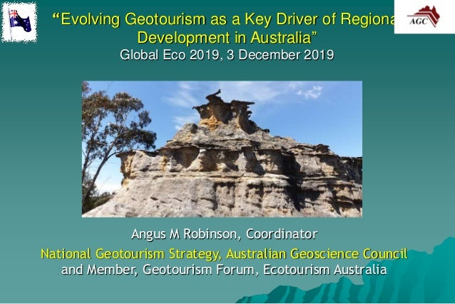 """Evolving Geotourism as a Key Driver of Regional Development in Australia"" Global Eco 2019, 3 December 2019 Angus M Robins..."