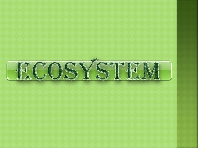 The term ecosystem was coined by A.G. Tansley in 1935. An ecosystem is an interaction between a biotic community and its...