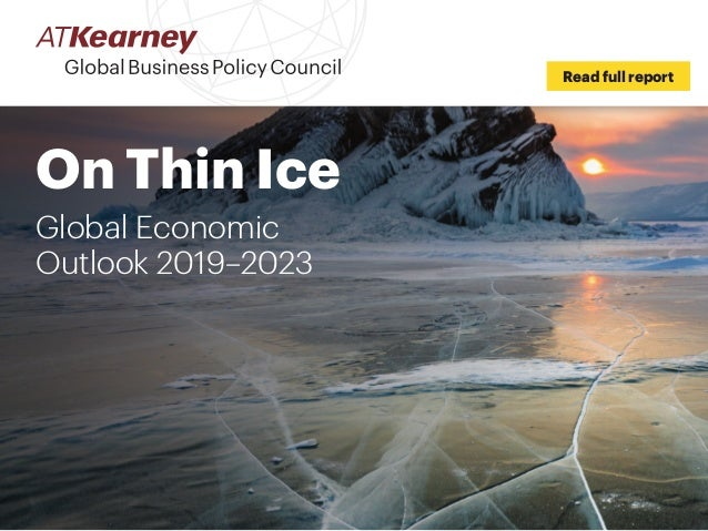 On Thin Ice Global Economic Outlook 2019–2023 Read full report