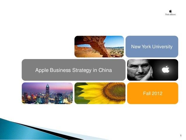 New York UniversityApple Business Strategy in China                                        Fall 2012                      ...
