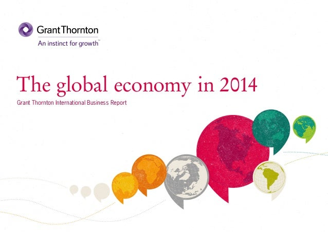 The global economy in 2014 Grant Thornton International Business Report