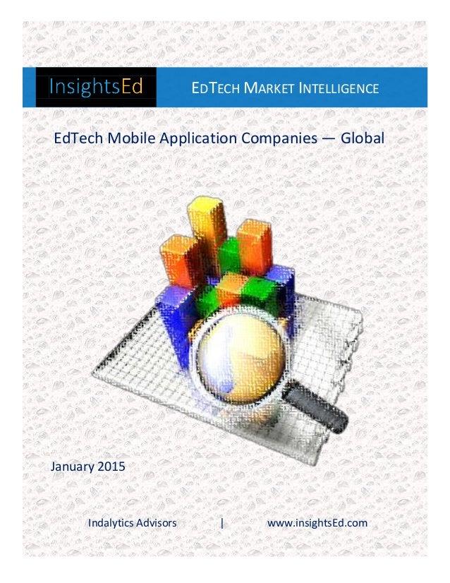 Indalytics Advisors   www.insightsEd.com EDTECH MARKET INTELLIGENCE & EdTech Mobile Application Companies — Global January...
