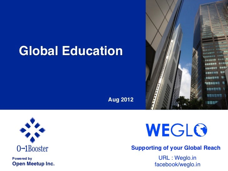 Global Education!                     Aug 2012                             Supporting of your Global Reach Powered by!  ...