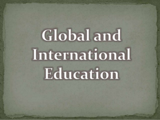 The term global education and international education are used to describe strategies for:  Gaining knowledge for world c...