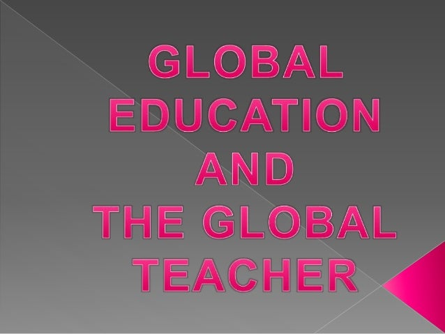 Gain clear understanding of what a  global teacher is in the context of  global education.  Enrich your insights on global...