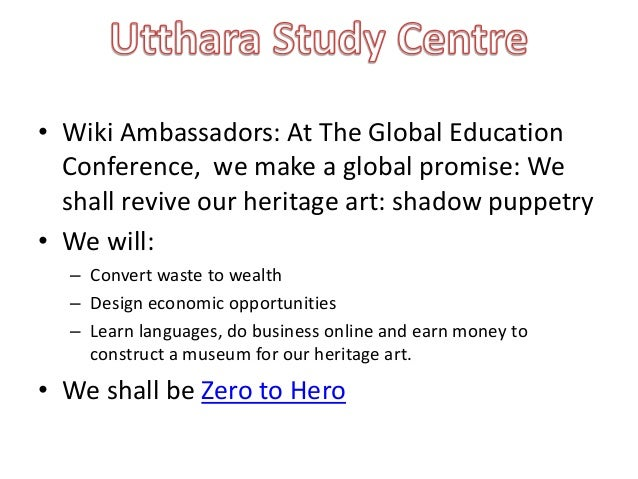 • Wiki Ambassadors: At The Global Education  Conference, we make a global promise: We  shall revive our heritage art: shad...