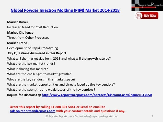 powder injection molding market global industry Global injection molding materials market, by material (plastics, metal, ceramics,   packaging industry accounted for the largest market share in the injection.
