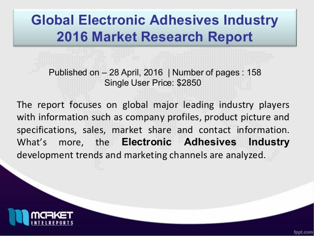 Global Electronic Adhesives Industry 2016 Market Research Report The report focuses on global major leading industry playe...