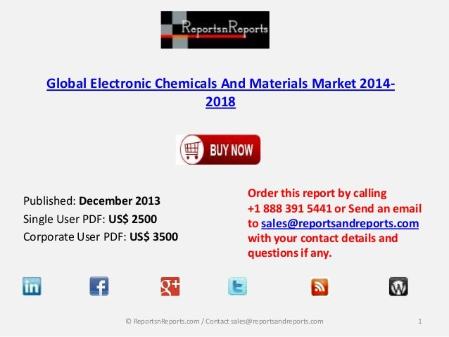 global electronic chemicals and materials The report titled global electronic chemicals and materials sales market report summarizes some very important factors of the electronic chemicals and materials sales.